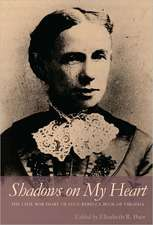Shadows on My Heart:  The Civil War Diary of Lucy Rebecca Buck of Virginia
