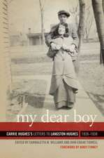 My Dear Boy:  Carrie Hughes's Letters to Langston Hughes, 1926-1938