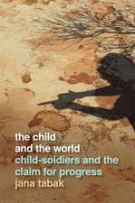 The Child and the World: Child-Soldiers and the Claim for Progress