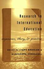Multiple Paradigms for International Research in Education:  Experience, Theory, and Practice