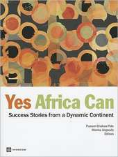 Yes Africa Can:  Success Stories from a Dynamic Continent