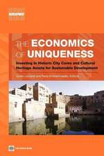 The Economics of Uniqueness:  Investing in Historic City Cores and Cultural Heritage Assets for Sustainable Development