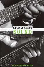 Segregating Sound:  Inventing Folk and Pop Music in the Age of Jim Crow