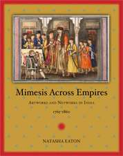 Mimesis Across Empires:  Artworks and Networks in India, 1765-1860