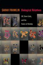 Biological Relatives:  Ivf, Stem Cells, and the Future of Kinship