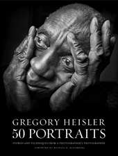 Gregory Heisler:  Stories and Techniques from a Photographer's Photographer