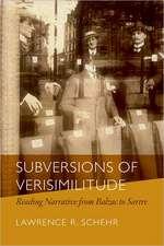 Subversions of Verisimilitude:  Reading Narrative from Balzac to Sartre