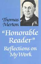 Honorable Reader: Reflections on My Work