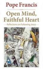 Open Mind, Faithful Heart:  Reflections on Following Jesus