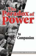 The Paradox of Power: From Control to Compassion
