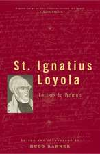St. Ignatius Loyola: Letters to Women