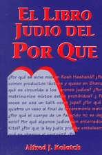 El Libro Judio del Por Que = Jewish Book of Why