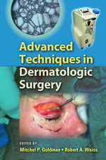 Advanced Techniques in Dermatologic Surgery [With DVD-ROM]:  A Volume of Recent Advances in Honor of M. M. Rao