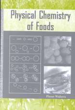 Physical Chemistry of Foods