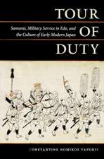 Tour of Duty:  Samurai, Military Service in EDO, and the Culture of Early Modern Japan