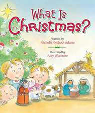 What Is Christmas?:  A Story about Courage