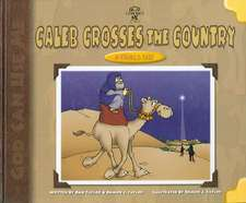 Caleb Crosses the Country: A Camel's Tale