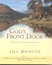 God's Front Door:  Private Conversations