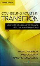 Counseling Adults in Transition:  Linking Schlossberg's Theory with Practice in a Diverse World