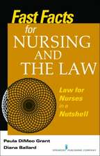 Fast Facts about Nursing and the Law:  Law for Nurses in a Nutshell