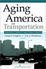 Aging America and Transportation:  Personal Choices and Public Policy