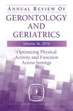 Annual Review of Gerontology and Geriatrics, Volume 36, 2016