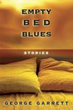 Empty Bed Blues: Stories