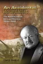 An Accidental Journalist: The Adventures of Edmund Stevens, 1934-1945