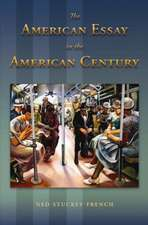 The American Essay in the American Century