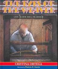 The Eyes of the Weaver:  Los Ojos del Tejedor