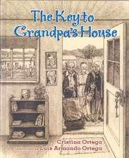 Ortega, C:  The Key to Grandpa's House