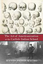 The Art of Americanization at the Carlisle Indian School