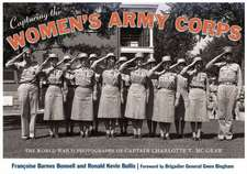 Capturing the Women's Army Corps:  The World War II Photographs of Captain Charlotte T. McGraw