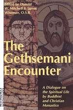 Gethsemani Encounter: A Dialogue on the Spiritual Life by Buddhist and Christian Monastics