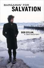 Bargainin' for Salvation: Bob Dylan, a Zen Master?