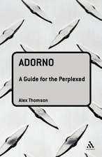 Adorno: A Guide for the Perplexed
