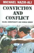 Conviction and Conflict: Islam, Christianity and World Order