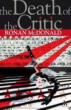 Death of the Critic:  A Guide for the Perplexed