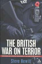 The British War on Terror: Terrorism and Counter-Terrorism on the Home Front Since 9-11
