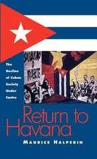 Return to Havana:  The Decline of Cuban Society Under Castro