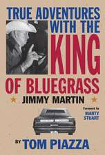 True Adventures with the King of Bluegrass