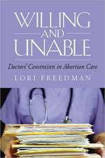 Willing and Unable:  Doctors' Constraints in Abortion Care