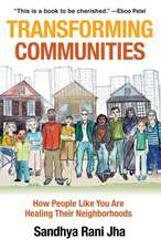 Transforming Communities: How People Like You Are Healing Their Neighborhoods