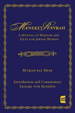 The Meneket Rivkah: A Manual of Wisdom and Piety for Jewish Women