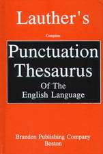 Lauther's Complete Punctuation Thesaurus of the English Language:  An Unauthorized Biography