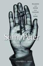 Saint Peter:  Flawed, Forgiven, and Faithful