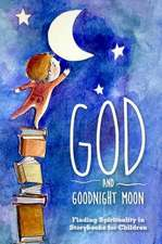 God and Goodnight Moon:  Finding Spirituality in Storybooks for Children