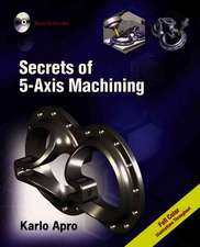 Secrets of 5-Axis Machining [With CDROM]:  1914 First Edition Replica