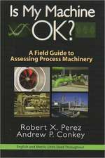 Is My Machine OK?:  A Field Guide to Assessing Process Machinery
