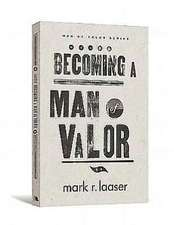 Becoming a Man of Valor